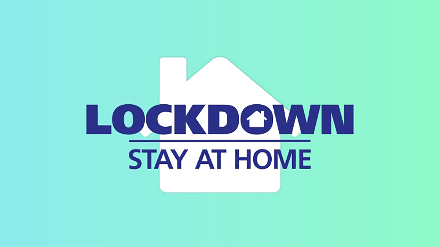 Lockdown - stay at home